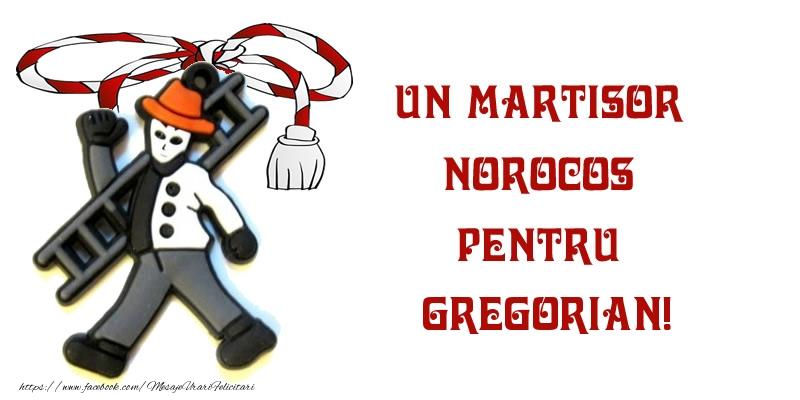 Felicitari de Martisor   Un martisor norocos pentru Gregorian!