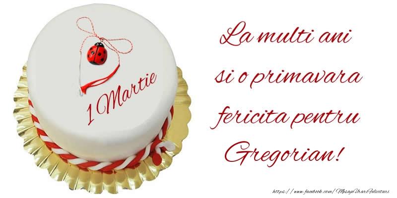 Felicitari de Martisor   La multi ani  si o primavara fericita pentru Gregorian!