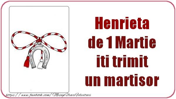Felicitari de Martisor | Henrieta de 1 Martie  iti trimit  un martisor