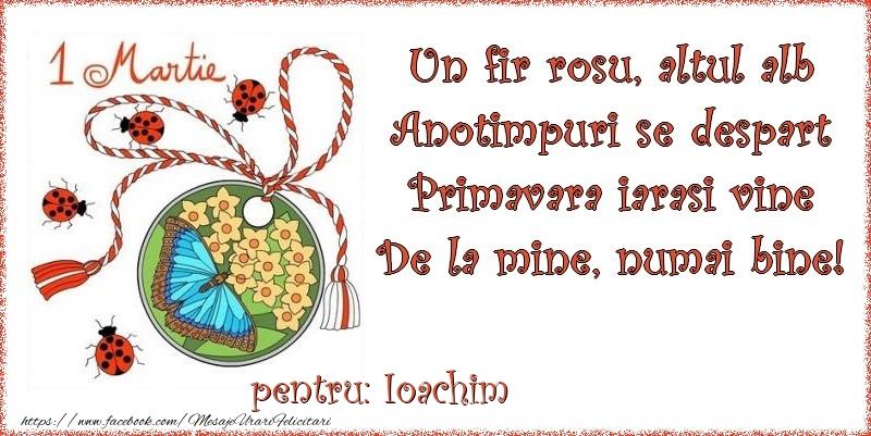 Felicitari de Martisor | Un fir rosu, altul alb ... Pentru Ioachim!