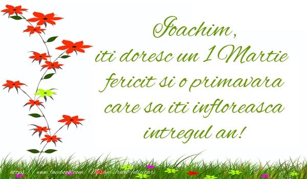 Felicitari de Martisor | Ioachim iti doresc un 1 Martie  fericit si o primavara care sa iti infloreasca intregul an!
