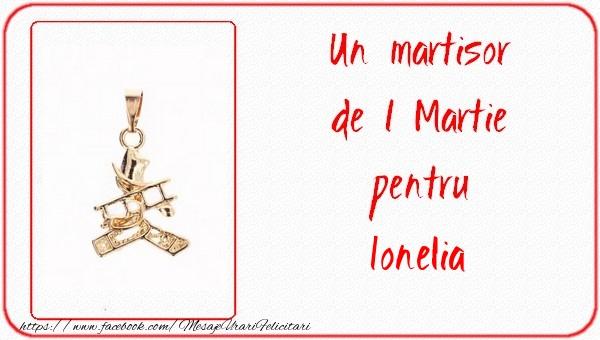 Felicitari de Martisor   Un martisor pentru Ionelia