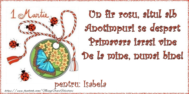 Felicitari de Martisor | Un fir rosu, altul alb ... Pentru Isabela!