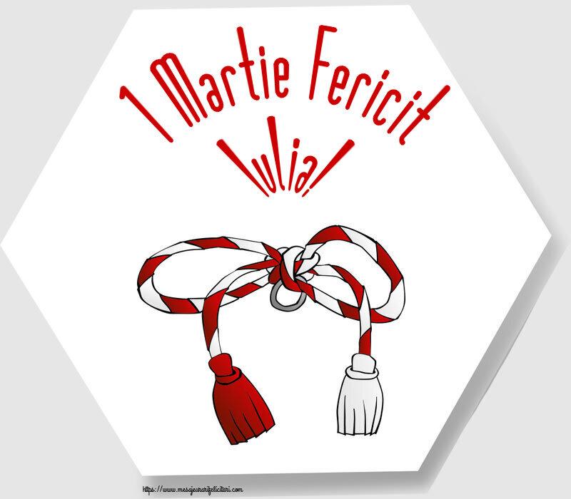 Felicitari de Martisor | 1 Martie Fericit Iulia!