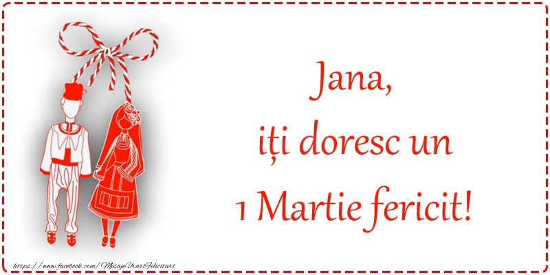 Felicitari de Martisor | Jana, iți doresc un 1 Martie fericit!