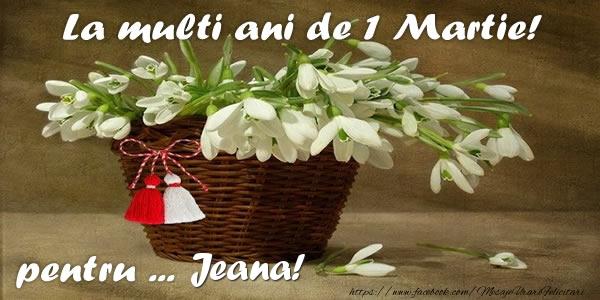 Felicitari de Martisor   La multi ani de 1 Martie! pentru Jeana