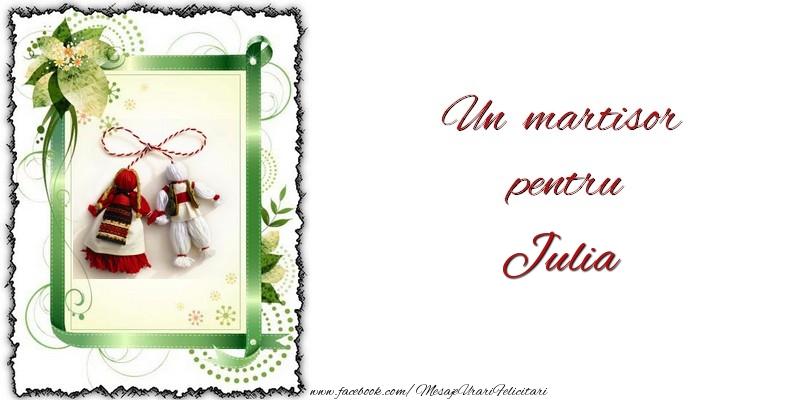 Felicitari de Martisor   Un martisor pentru Julia