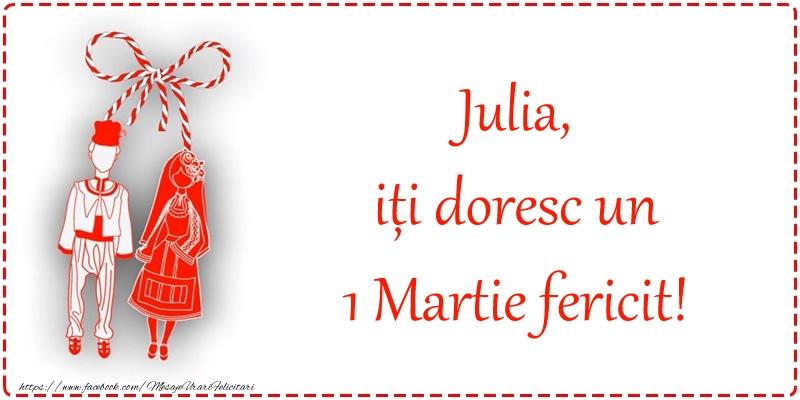 Felicitari de Martisor   Julia, iți doresc un 1 Martie fericit!