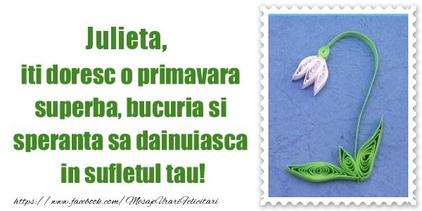 Felicitari de Martisor | Julieta iti doresc o primavara superba, bucuria si  speranta sa dainuiasca in sufletul tau!