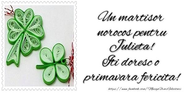 Felicitari de Martisor | Un martisor norocos pentru Julieta! Iti doresc o primavara fericita!