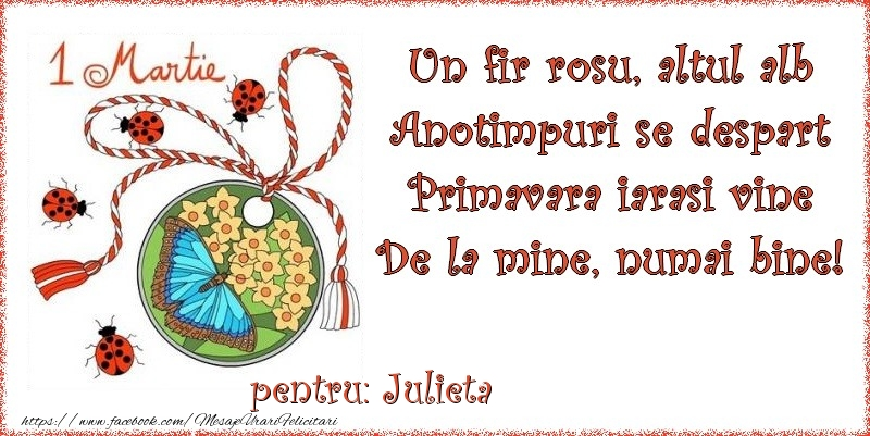Felicitari de Martisor | Un fir rosu, altul alb ... Pentru Julieta!