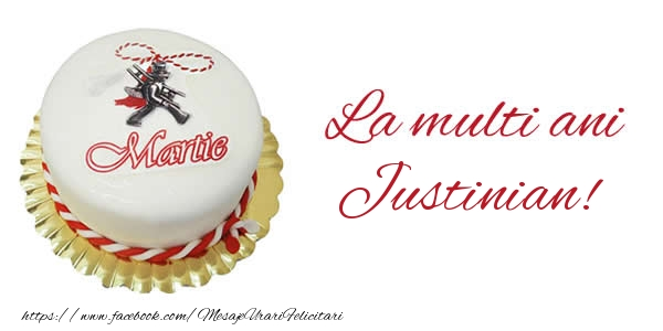 Felicitari de Martisor   1 martie La multi ani  Justinian!