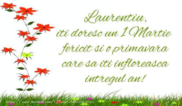Felicitari de Martisor | Laurentiu iti doresc un 1 Martie  fericit si o primavara care sa iti infloreasca intregul an!