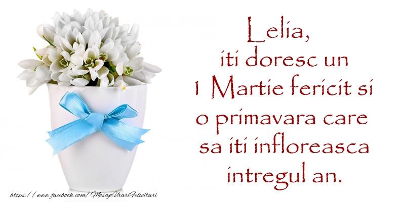 Felicitari de Martisor | Lelia iti doresc un 1 Martie fericit si o primavara care sa iti infloreasca intregul an.