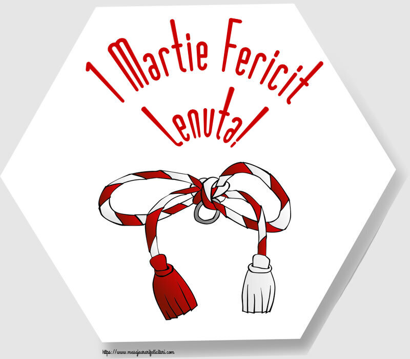 Felicitari de Martisor | 1 Martie Fericit Lenuta!