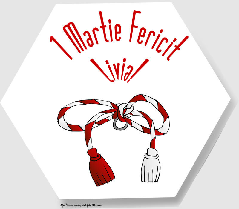 Felicitari de Martisor   1 Martie Fericit Livia!