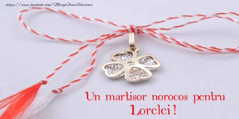 Felicitari de Martisor | Un martisor norocos pentru Lorelei!
