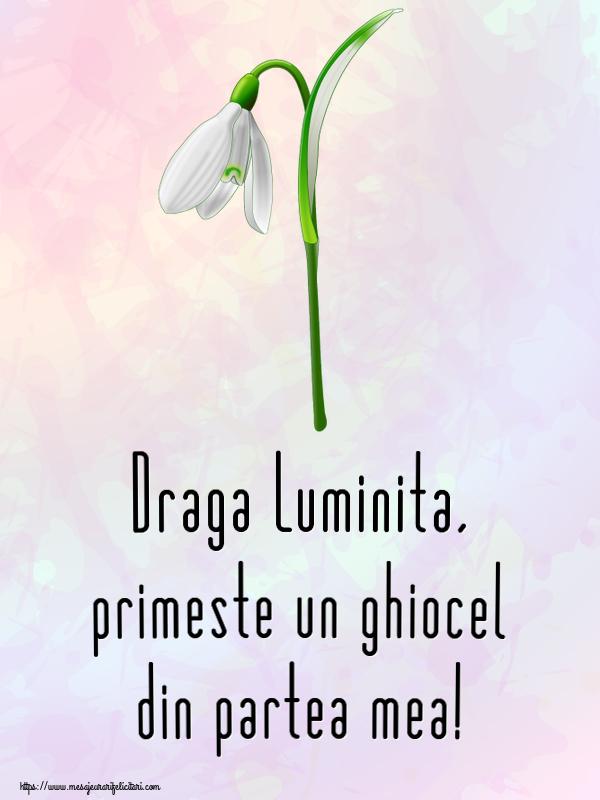 Felicitari de Martisor | Draga Luminita, primeste un ghiocel din partea mea!