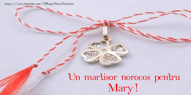 Felicitari de Martisor   Un martisor norocos pentru Mary!