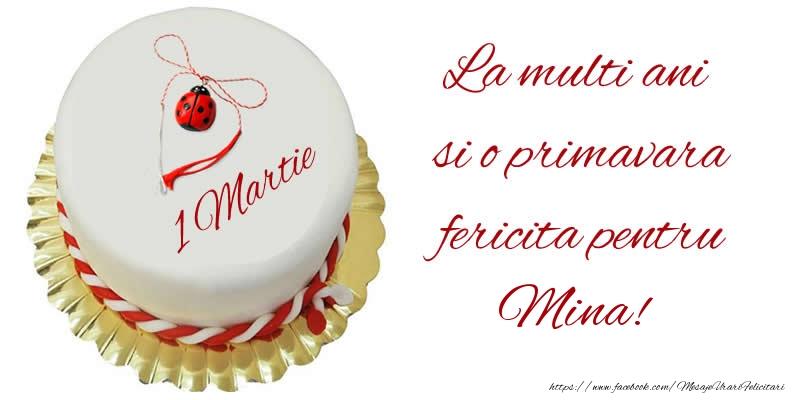 Felicitari de Martisor   La multi ani  si o primavara fericita pentru Mina!