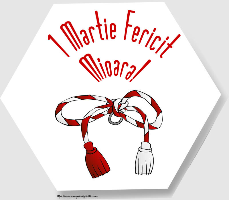 Felicitari de Martisor | 1 Martie Fericit Mioara!