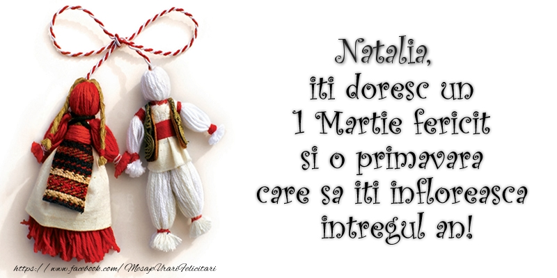 Felicitari de Martisor | Natalia iti doresc un 1 Martie  fericit si o primavara care sa iti infloreasca intregul an!