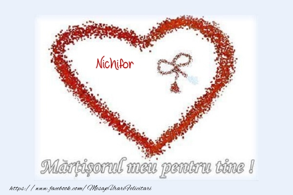 Felicitari de Martisor | Martisorul meu pentru tine Nichifor
