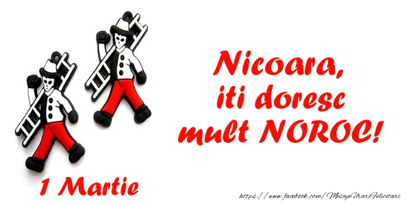 Felicitari de Martisor   Nicoara iti doresc mult NOROC!