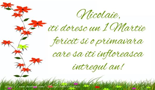 Felicitari de Martisor | Nicolaie iti doresc un 1 Martie  fericit si o primavara care sa iti infloreasca intregul an!