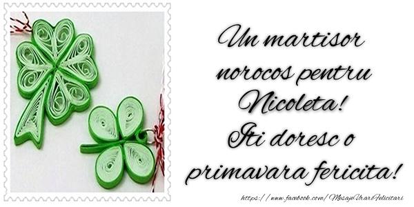 Felicitari de Martisor | Un martisor norocos pentru Nicoleta! Iti doresc o primavara fericita!