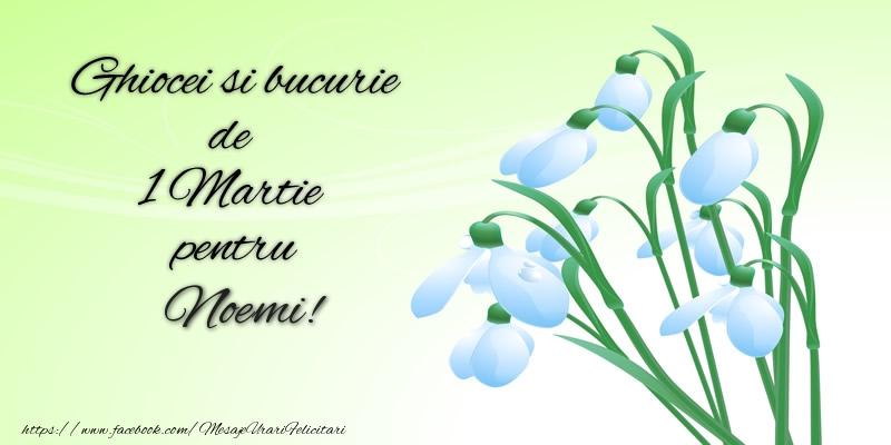 Felicitari de Martisor | Ghiocei si bucurie de 1 Martie pentru Noemi!