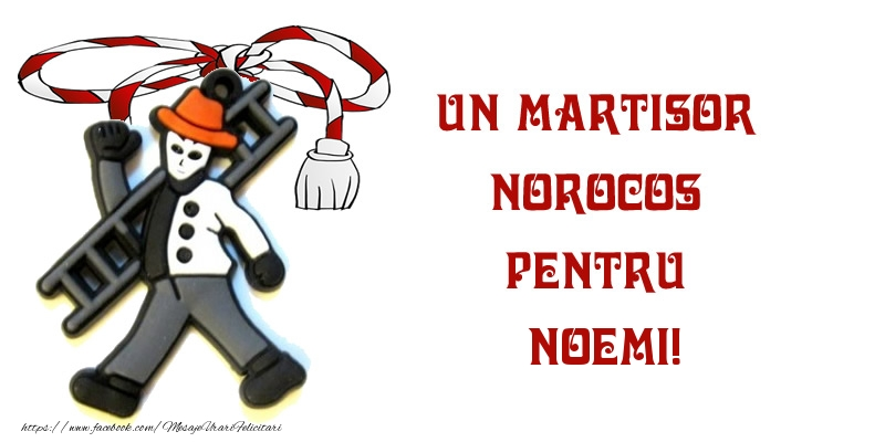 Felicitari de Martisor | Un martisor norocos pentru Noemi!