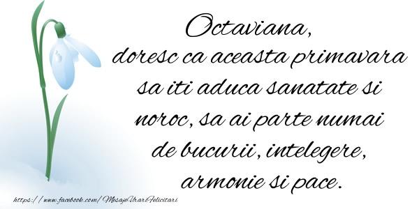 Felicitari de Martisor   Octaviana doresc ca aceasta primavara sa iti aduca sanatate si noroc ...