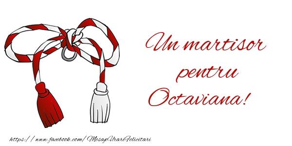 Felicitari de Martisor   Un martisor pentru Octaviana!