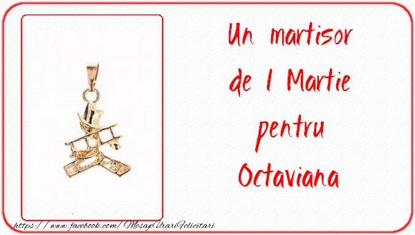 Felicitari de Martisor | Un martisor pentru Octaviana