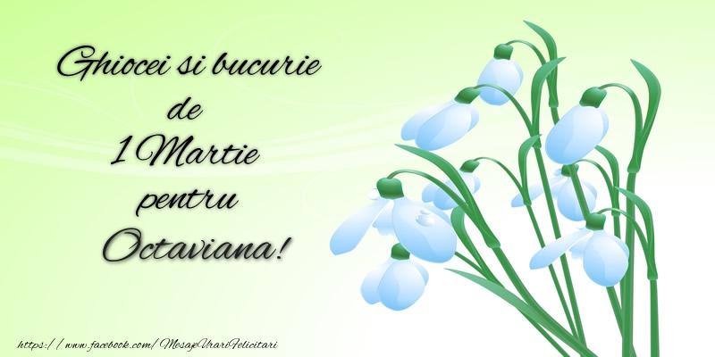 Felicitari de Martisor   Ghiocei si bucurie de 1 Martie pentru Octaviana!