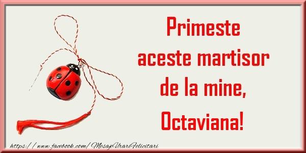 Felicitari de Martisor | Primeste aceste martisor de la mine, Octaviana