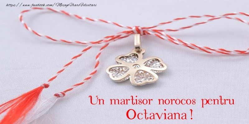 Felicitari de Martisor   Un martisor norocos pentru Octaviana!