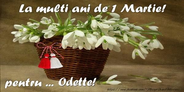 Felicitari de Martisor | La multi ani de 1 Martie! pentru Odette