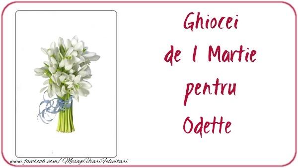 Felicitari de Martisor | Ghiocei de 1 Martie pentru Odette