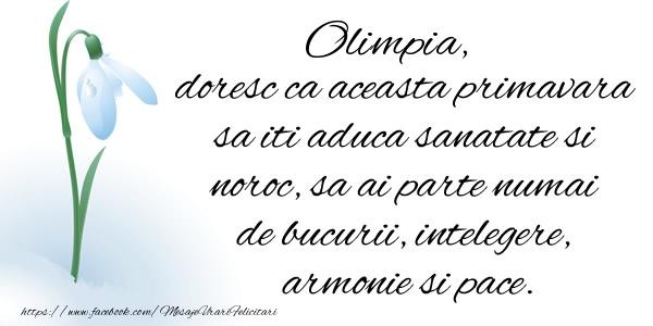 Felicitari de Martisor   Olimpia doresc ca aceasta primavara sa iti aduca sanatate si noroc ...