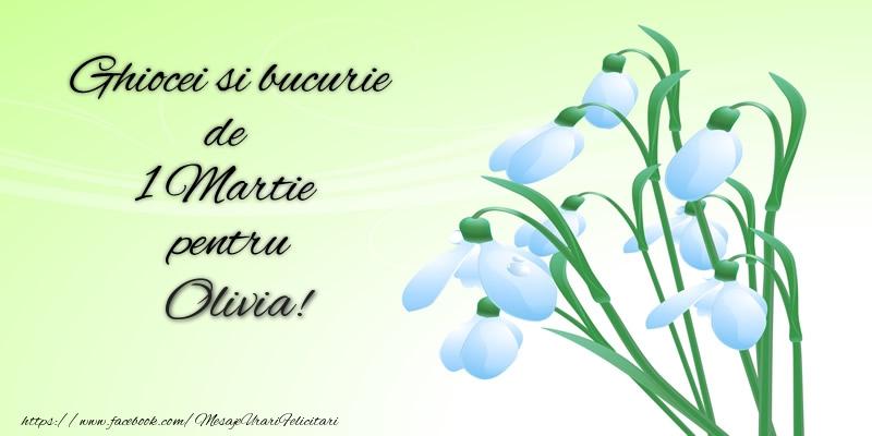 Felicitari de Martisor | Ghiocei si bucurie de 1 Martie pentru Olivia!