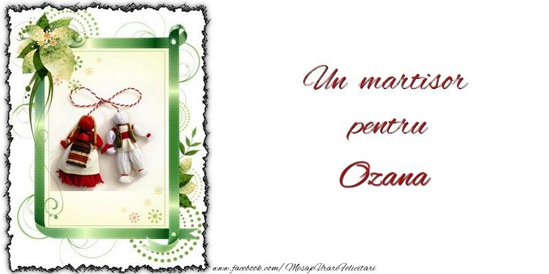 Felicitari de Martisor | Un martisor pentru Ozana