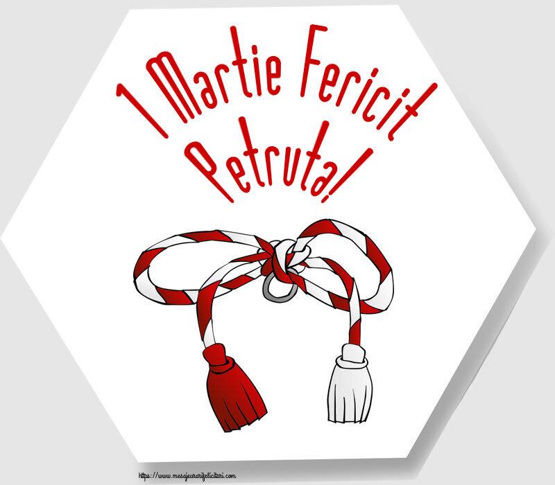 Felicitari de Martisor | 1 Martie Fericit Petruta!