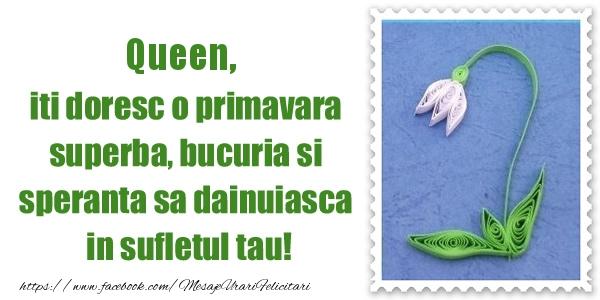 Felicitari de Martisor | Queen iti doresc o primavara superba, bucuria si  speranta sa dainuiasca in sufletul tau!