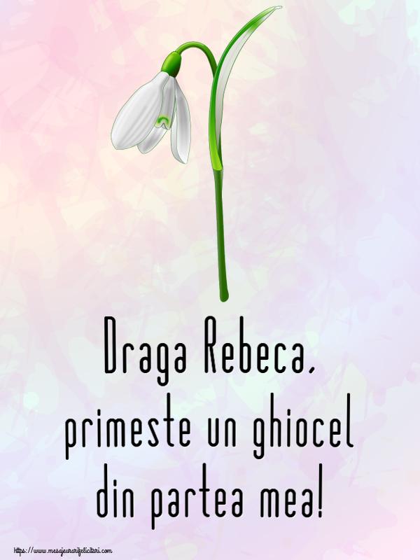 Felicitari de Martisor | Draga Rebeca, primeste un ghiocel din partea mea!