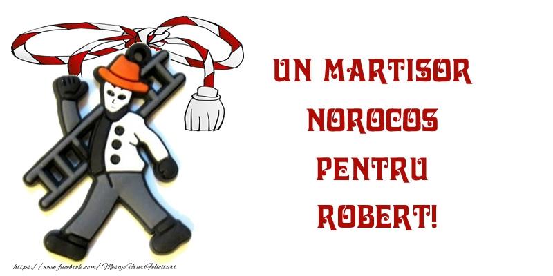 Felicitari de Martisor | Un martisor norocos pentru Robert!