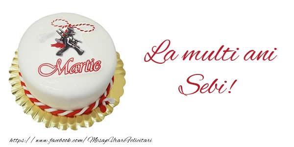 Felicitari de Martisor | 1 martie La multi ani  Sebi!