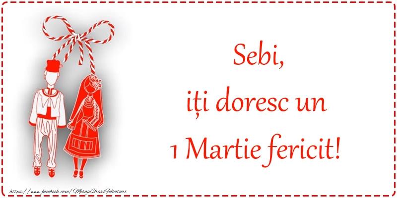 Felicitari de Martisor | Sebi, iți doresc un 1 Martie fericit!