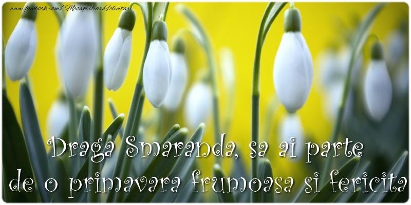 Felicitari de Martisor | Draga Smaranda, sa ai parte de o primavara frumoasa si fericita